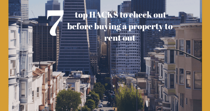 7 HACKS to check out before buying a property to rent out