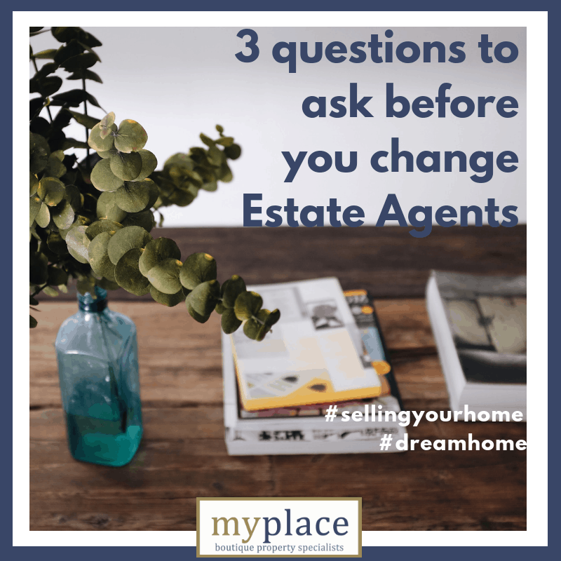 3 questions to ask before changing Estate Agents