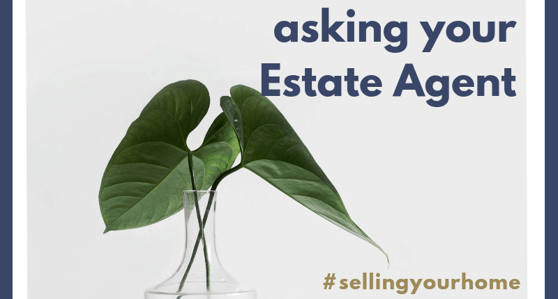 The question you really should be asking your Estate Agent